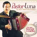 Hay Que Buscarle la Vuelta/Pastor Luna