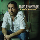 Comin' Around/Josh Thompson