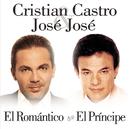 El Romántico, El Príncipe/Cristian Castro & José José