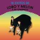 16 Exitos De Lobo Y Melon/Lobo y Melón y Su Conjunto
