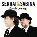 Cuenta Conmigo/Serrat & Sabina