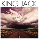 Take Me Home/King Jack