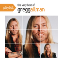 Playlist: The Very Best Of Gregg Allman/Gregg Allman