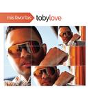 Mis Favoritas/Toby Love