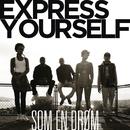 Som En Drøm/Express Yourself