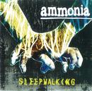 Sleepwalking/Ammonia