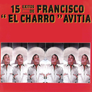 "15 Éxitos De/Francisco ""Charro"" Avitia"