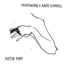 Motor Man/Payperwork & Andy Gymhill