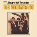 Elogio del Trovador/Los Altamirano