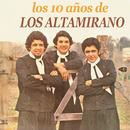 Los 10 Años de .../Los Altamirano