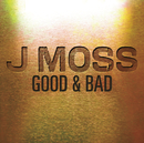 Good & Bad (Album Version)/J Moss