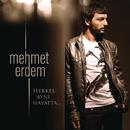 Herkes Aynı Hayatta/Mehmet Erdem