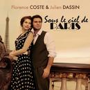 Sous le ciel de paris/Florence Coste et Julien Dassin