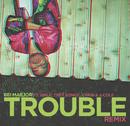 Trouble Remix (Explicit Version) feat.Wale,Trey Songz,T-Pain,J. Cole,DJ Bay Bay/Bei Maejor