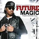 Magic (Remix) feat.T.I./Future
