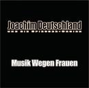 Musik wegen Frauen/Joachim Deutschland