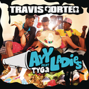 Ayy Ladies (Explicit Version) feat.Tyga/Travis Porter