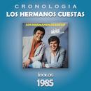 Los Hermanos Cuestas Cronología - Idolos (1985)/Los Hermanos Cuestas