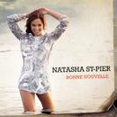 Bonne Nouvelle/Natasha St-Pier