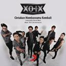 Cinta 'Kan Membawamu Kembali/XO-IX