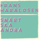 Snart ska andra/Frans Haraldsen