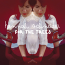For The Trees/Hannah Schneider