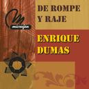 De Rompe y Raje/Enrique Dumas