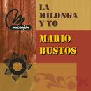 La Milonga y Yo/Mario Bustos