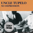 No Depression (Legacy Edition)/Uncle Tupelo