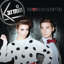 Brokenhearted/Karmin