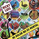 Mi Dolor No Es Mortal/Ricky Luis