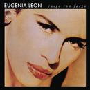 Juego Con Fuego/Eugenia León