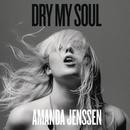 Dry My Soul/Amanda Jenssen