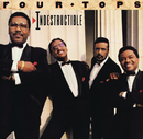 Indestructible/The Four Tops
