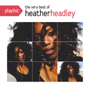 Playlist: The Very Best Of Heather Headley/Heather Headley