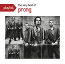 Playlist: The Very Best Of Prong/Prong
