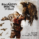 Killing the Courage of Youth and Heart/Black Crows Break the Silence