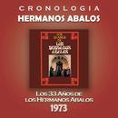 Hermanos Abalos Cronologia - Los 33 Años de los Hermanos Abalos (1973)/Hermanos Abalos