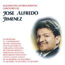 Algunas de las Más Bonitas Canciones De José Alfredo Jiménez/José Alfredo Jiménez