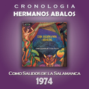 Hermanos Abalos Cronología - Como Salidos de la Salamanca (1974)/Hermanos Abalos