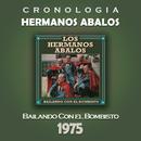 Hermanos Abalos Cronología - Bailando Con el Bombisto (1975)/Hermanos Abalos