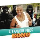 Kong (ao vivo)/Alexandre Pires