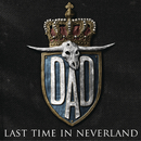 Last Time In Neverland/D-A-D