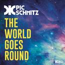 The World Goes Round/Pic Schmitz