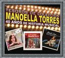 Tesoros de Colección - Conmemorando 40 Años de Historia Musical - Manoella Torres/Manoella Torres