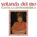 Yolanda del Río Canta a Latinoamérica/Yolanda del Río
