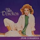 Lila Deneken......Por Cobardía/Lila Deneken