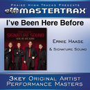 I've Been Here Before [Performance Tracks]/Ernie Haase and Signature Sound