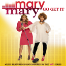Go Get It/Mary Mary