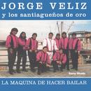 La Máquina de Hacer Bailar/Jorge Véliz y Los Santiagueños de Oro